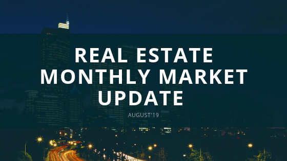 Real Estate Monthly Market Update Aug'19